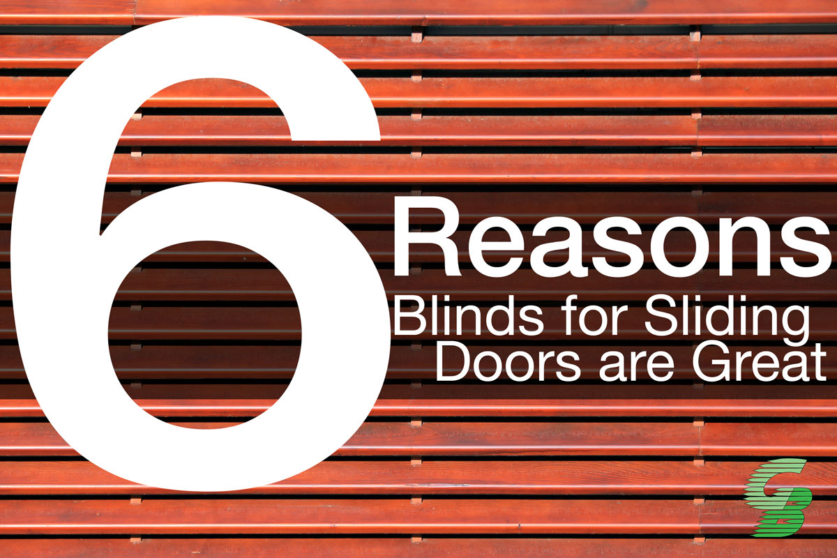 6 reasons blinds for sliding doors are great